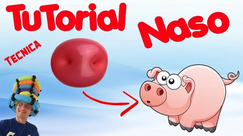 Palloncini modellabili tutorial 65 tecnica naso maialino Balloon Twisting Globoflexia