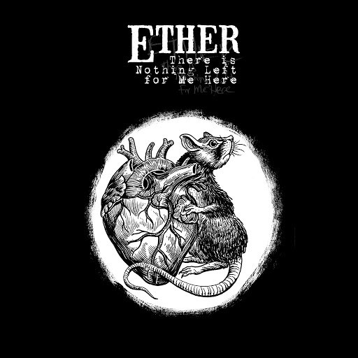 Ether альбом There Is Nothing Left for Me Here