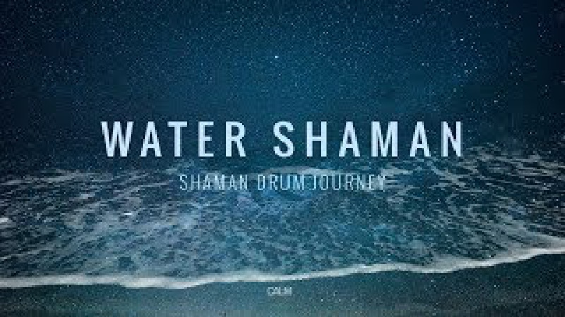Water Shaman - Shaman Drum Journey Koshi bells - Tantra Music | Calm