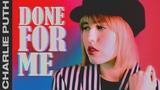транслейт Сharlie Puth - Done For Me (Feat. Kehlani) Russian Cover На русском