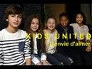 Kids United L'envie d'aimer Video clip edit