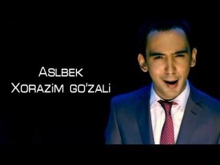 Asilbek Negmatov - Xorazim go'zali | ������� �������� - ������ ������
