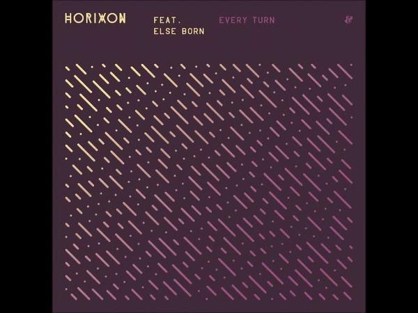 Horixon feat. Else Born - Every Turn (Dubka Diskomix)