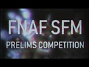 FNAF SFM Prelims Competition Animations/Results