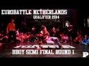 | redbullbc1<< Eurobattle Netherlands Qualifier 2014 | B-Boy Semi Final | Duzk - Jort - Koko - Cribz| redbullbc1<<