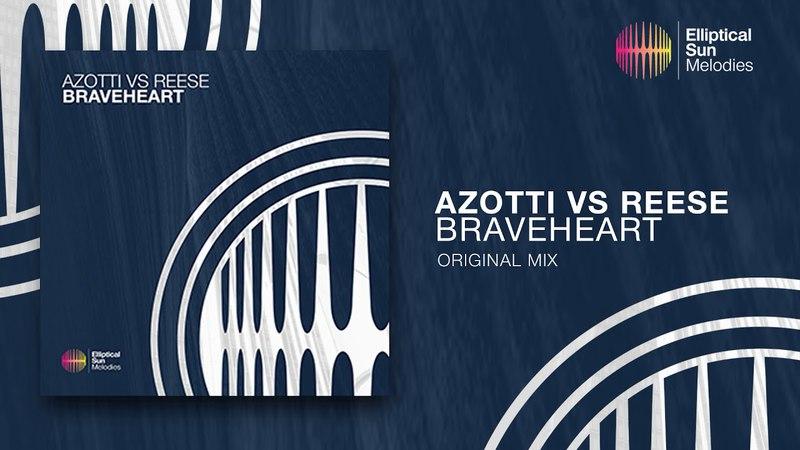 Azotti vs Reese - Braveheart ( Original Mix ) *OUT NOW*