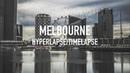 Melbourne Australia.HYPERLAPSES in 4K
