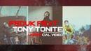 Feduk Tony Tonite - На лайте 2018 UNOFFICIAL VIDEO