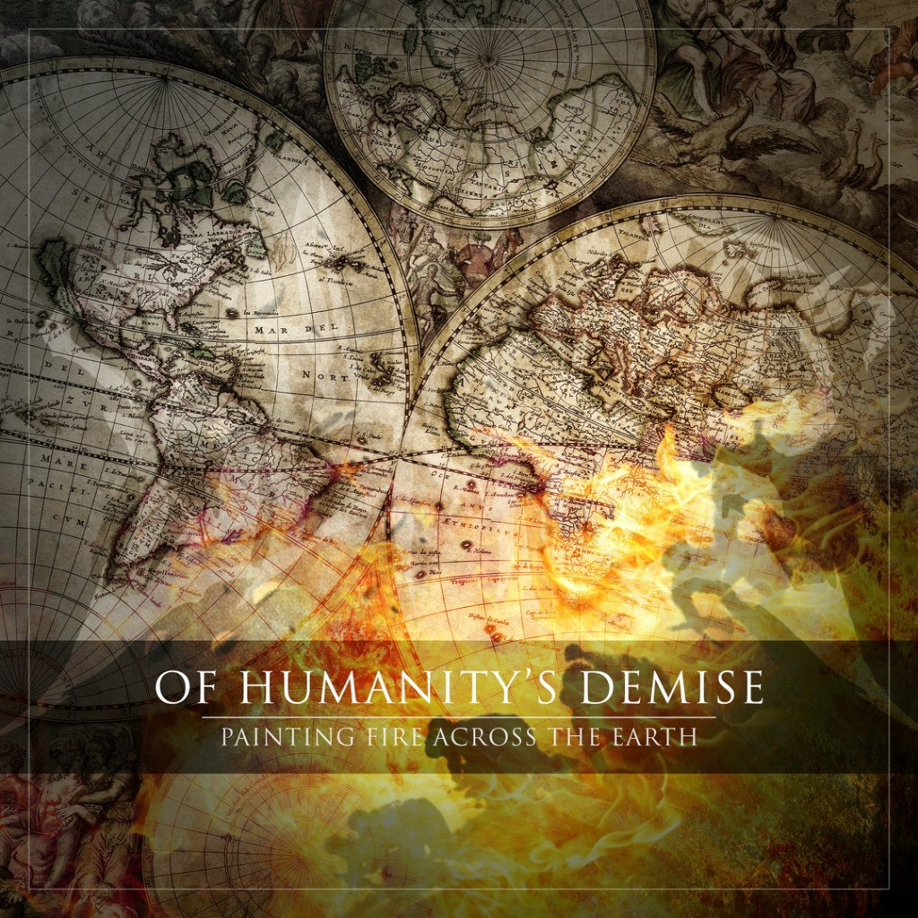 Of Humanity's Demise - Painting Fire Across the Earth (EP) (2012)