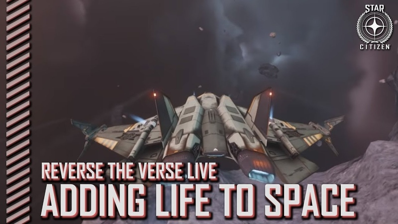 Star Citizen: Reverse the Verse LIVE - Adding Life to Space