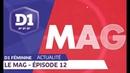 Le Mag : Episode 12 I FFF 2018-2019