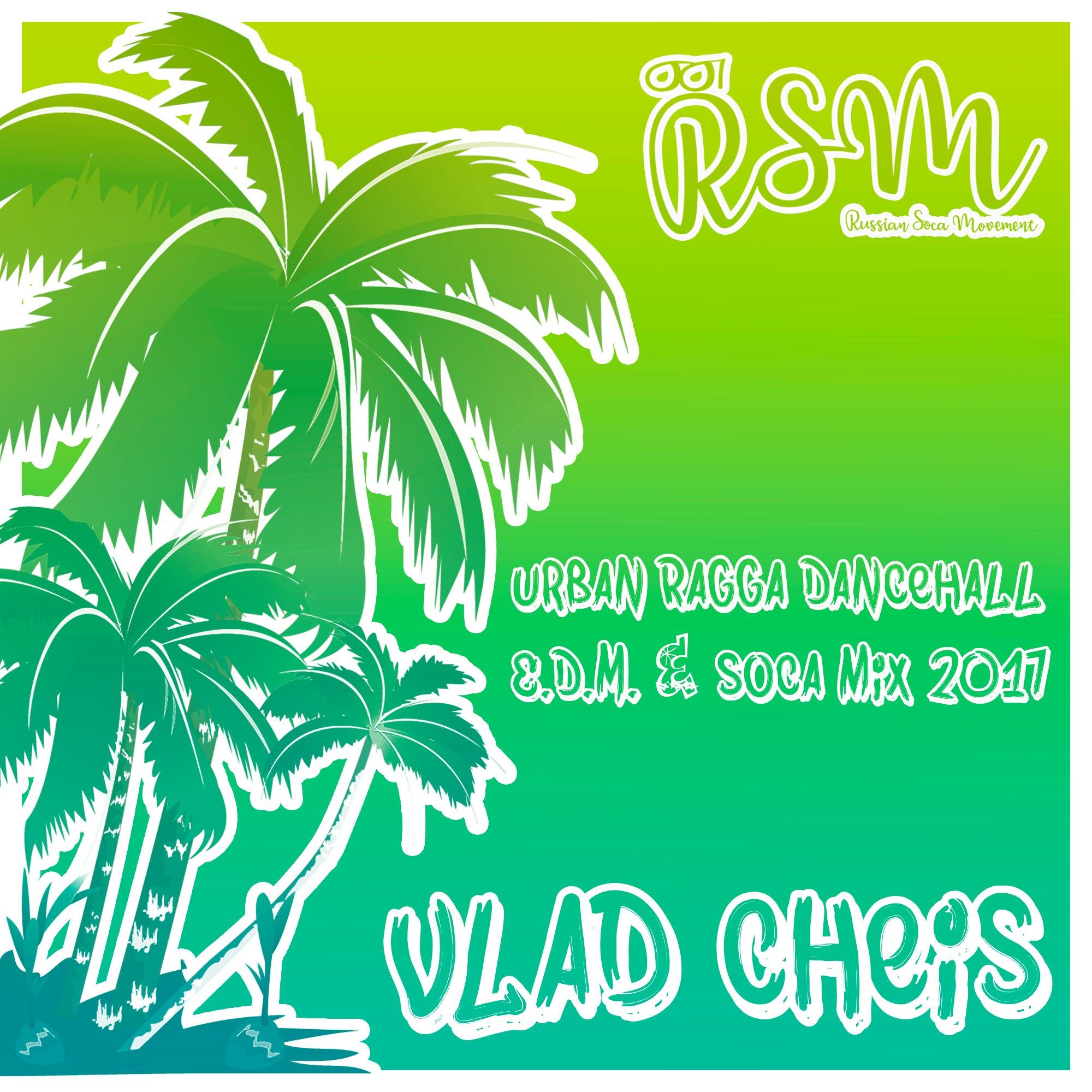 Vlad Cheis – Urban Ragga Dancehall mix 2017
