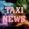 TAXI.NEWS~НОВОСТИ ТАКСИ