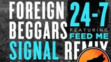 Foreign Beggars &amp Feed Me - 24-7 (Signal Remix)