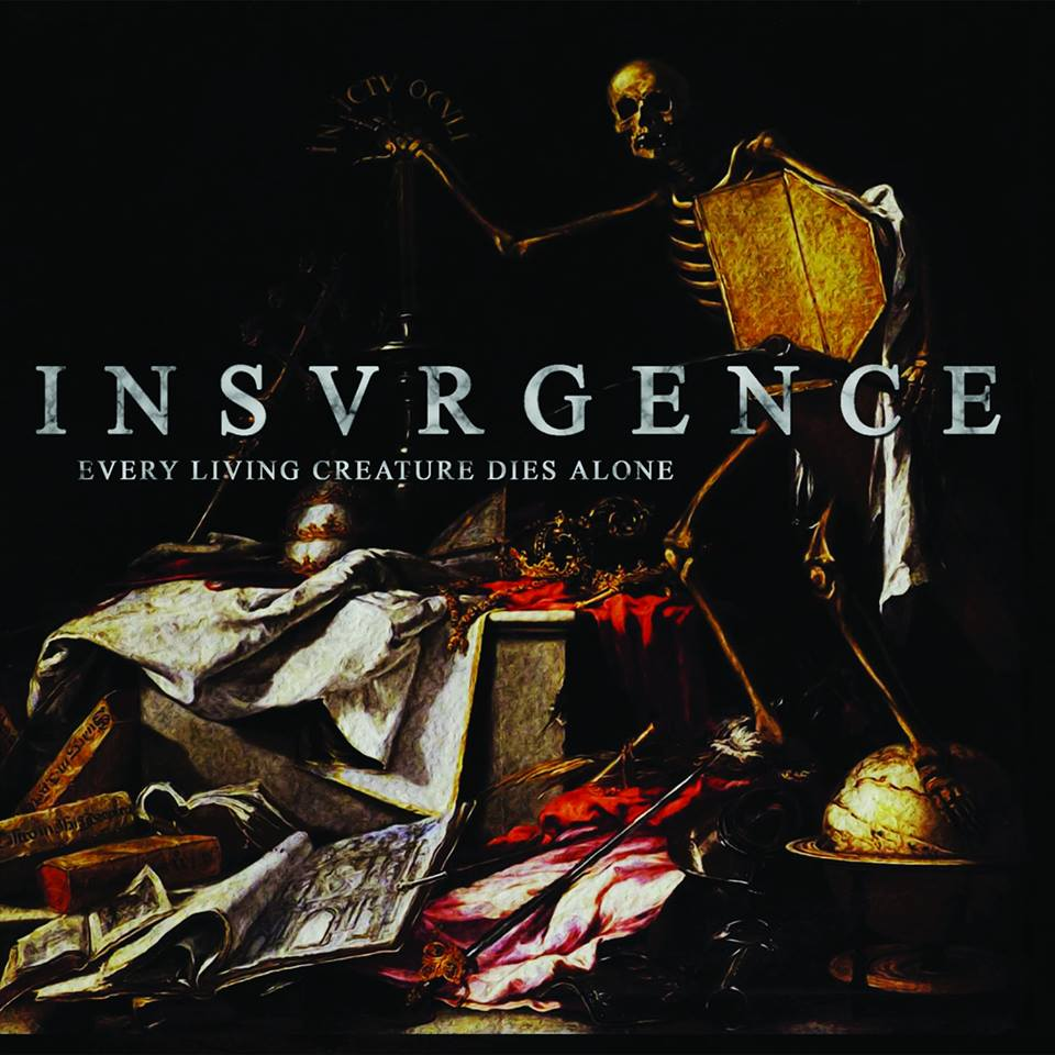 Insvrgence - Every Living Creature Dies Alone (2015)