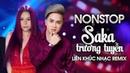 Liên Khúc Remix Hay Nhất 2019 của Saka Trương Tuyền Nonstop Việt Mix Nữ Hoàng Nhạc Dance 2019