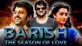Baarish The Season of Love (Varsham) Telugu Hindi Dubbed Full Movie Prabhas, Trisha Krishnan