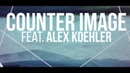 Counter Image (feat. Alex Koehler of Chelsea Grin) **Official Lyric Video