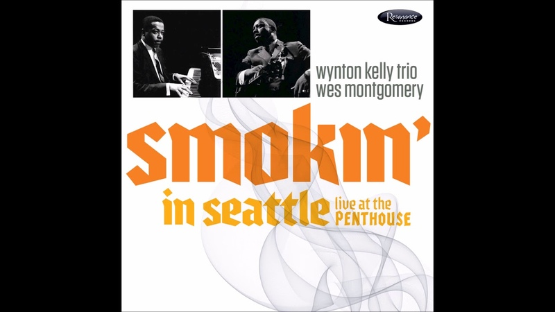 Wynton Kelly Trio Wes Montgomery - Smokin' In Seattle-Live At The Penthouse