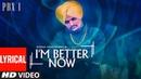 I'm Better Now Video With Lyrics | Sidhu Moose Wala | Snappy | Latest Punjabi Songs 2018