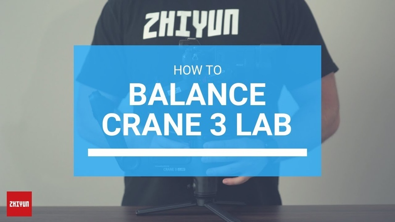 How to Balance the Zhiyun Crane 3 LAB | Official Tutorial 02