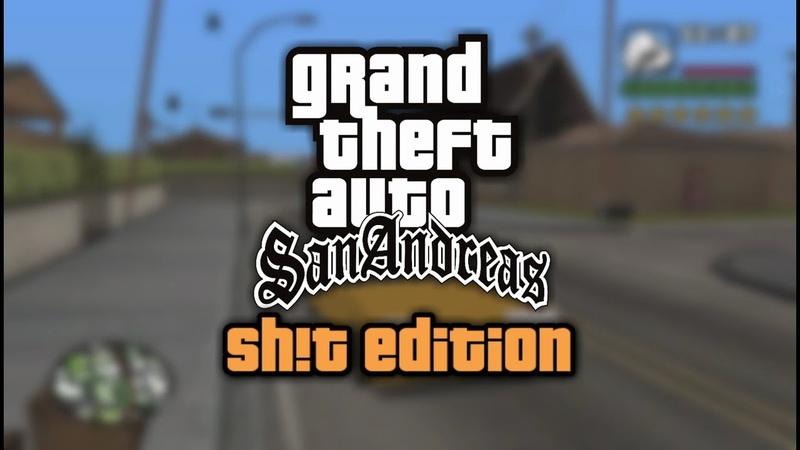 GTA San Andreas - SH!T EDITION (Worst Graphics)