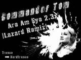 Commander Tom - Are Am Eye 2.3 (The Rebirth) Lazard Remix