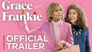 Grace and Frankie: Season 5 | Official Trailer [HD] | Netflix