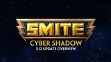 SMITE - 5.12 Update Overview - Cyber Shadow