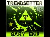 DJ GARY ENJI - TRENDSETTER#4 2013 (ОКТЯБРЬ)