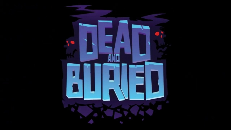 Dead and Buried (Oculus Go)