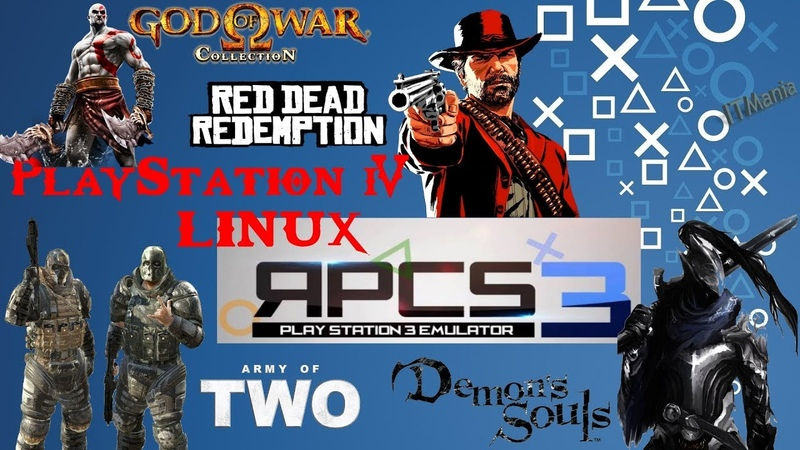 Emulator RPCS3. Red Dead Redemption, Demon's Souls, Army of two, God of War 2. Linux PS4