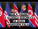 TRUMP E KIM - A ALIANÇA SEMI-SECRETA DA QUAL NINGUÉM FALA