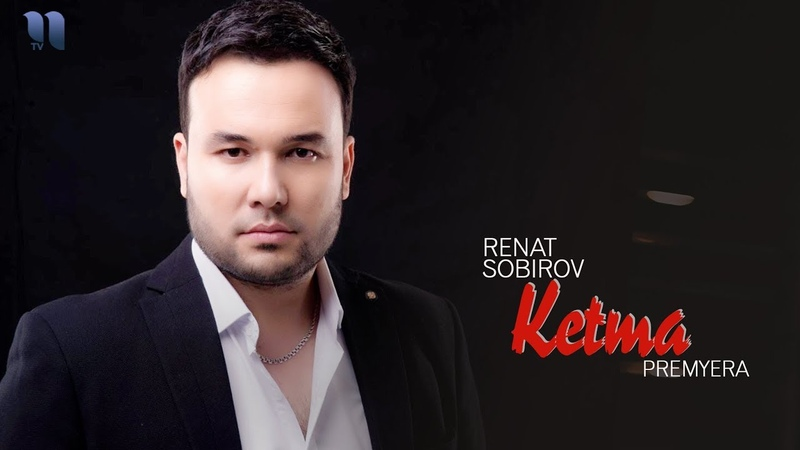 Renat Sobirov Ketma Ренат Собиров Кетма music version
