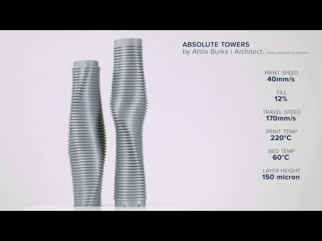 Absolute Towers by Attila Burka - Ultimaker: 3D Printing Timelapse
