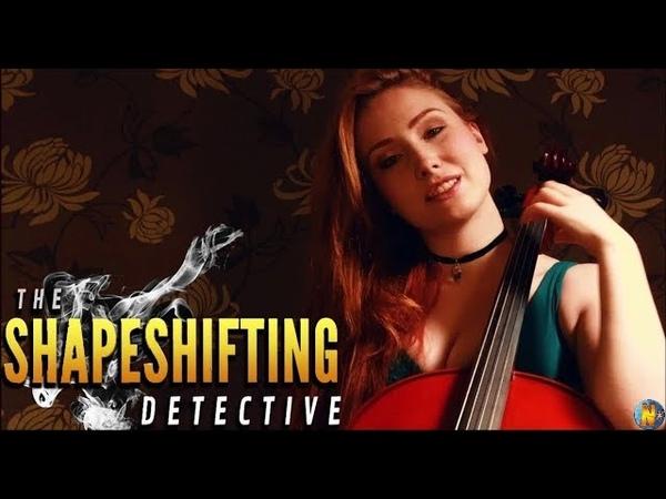 The Shapeshifting Detective NORMUL Детектив