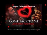 Come Back to Me - Rackel Feat Tamer Hosny (Ergaaly Valentine Remix)