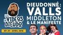 Dieudonné : Valls, Middleton et le manifeste Antisémitisme, Mariage pour tous, Philippe Val