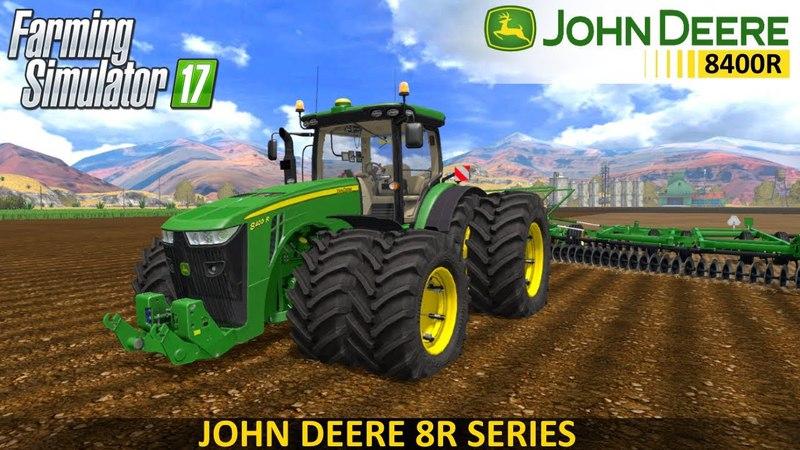 Farming Simulator 17 JOHN DEERE 8400R TRACTOR