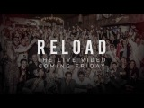 Reload - Live Video Trailer with Sebastian Ingrosso