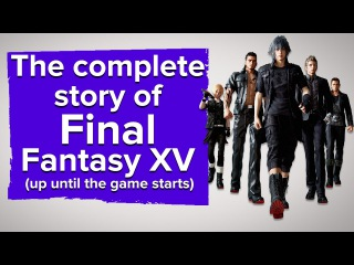 The complete story of Final Fantasy 15 (up until the game starts)