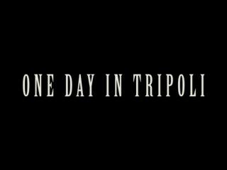 ONE DAY IN TRIPOLI