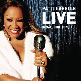 Patti Labelle альбом Patti LaBelle Live In Washington, D.C.