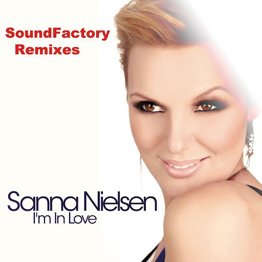 Sanna Nielsen альбом I'm In Love (SoundFactory Remixes)