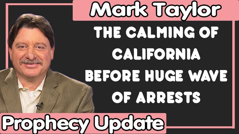 Mark Taylor Update (11/17/2018) — THE CALMING OF CALIFORNIA BEFORE HUGE WAVE OF ARRESTS
