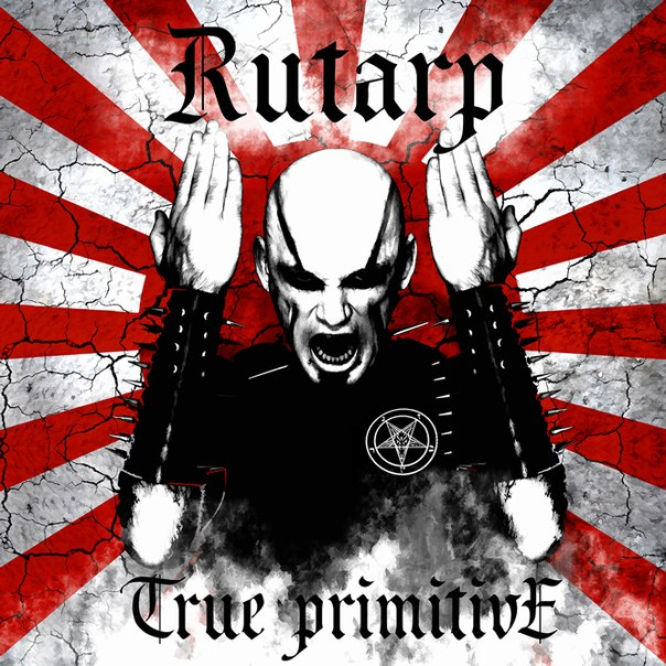 RUTARP (SEMARGL) - True Primitive (2013)
