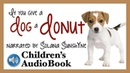 If You Give A Dog A Donut | Narrated by Solana SunshYne [age 7]