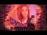 Niykee Heaton - Bad Intentions (Lyric Video)