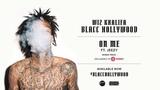 Wiz Khalifa - On Me ft. Jeezy Official Audio