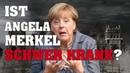Ist Angela Merkel schwer krank?